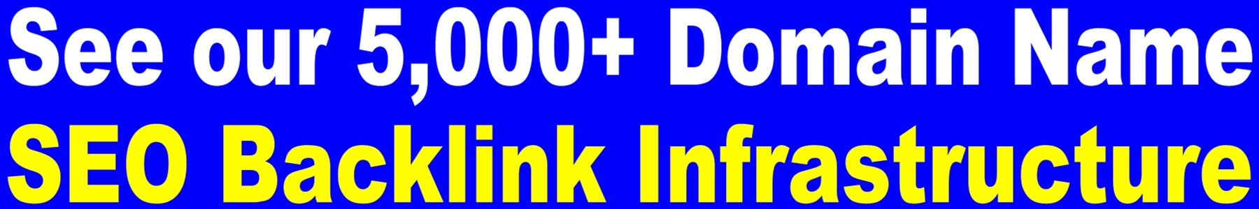Click to see TDE SEO Backlink Infrastructure of over 5,000 Domain Names - CLICK NOW